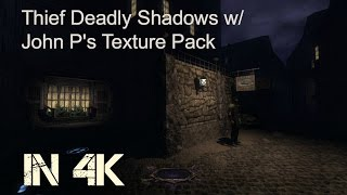 Older Games in 4K: Thief Deadly Shadows (w/Texture Mods)