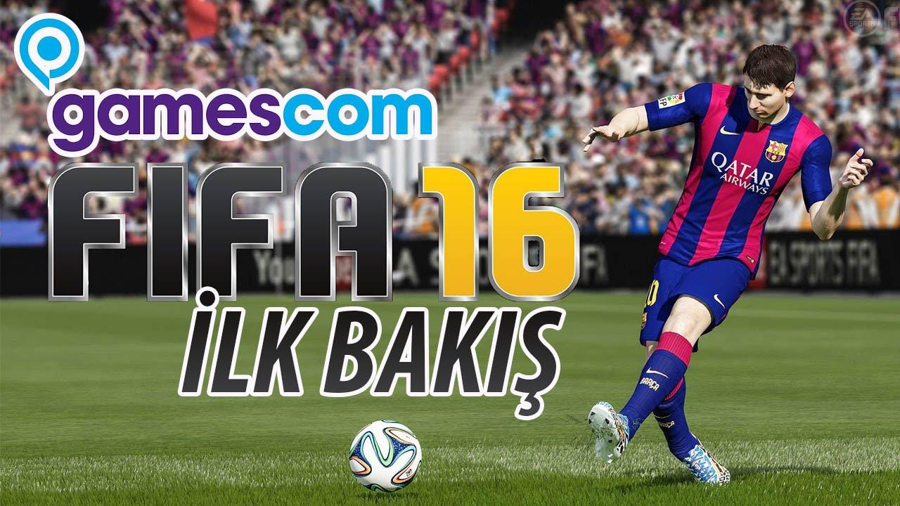 Gamescom'da Fifa 2016'yı Denedik: Olmuş Bu!