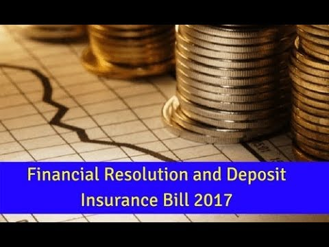 Know Everything about Financial Resolution and Deposit Insurance Bill 2017