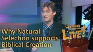 How natural selection supports a recent creation -- Creation Magazine LIVE! (2-02) by CMIcreationstation