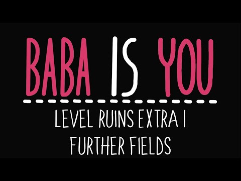 Baba Is You - Level Ruins 10 - Further fields - Solution