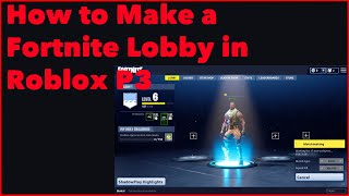 How to make a Fortnite Lobby in Roblox!