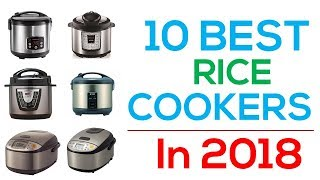 10 Best Rice Cookers In 2018