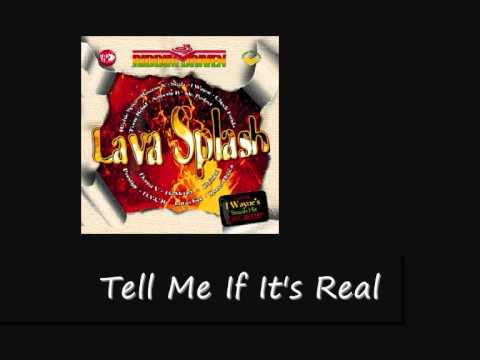 Lutan Fyah Tell Me If It's Real Lava Splash Riddim