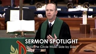 Sermon Spotlight - Draw the Circle Wide: Side by Side