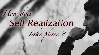 How does Self Realization take Place?