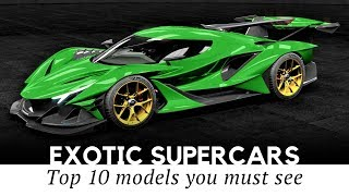 Top 10 Exotic Supercars Newly Created by the World's Most Exclusive Manufacturers