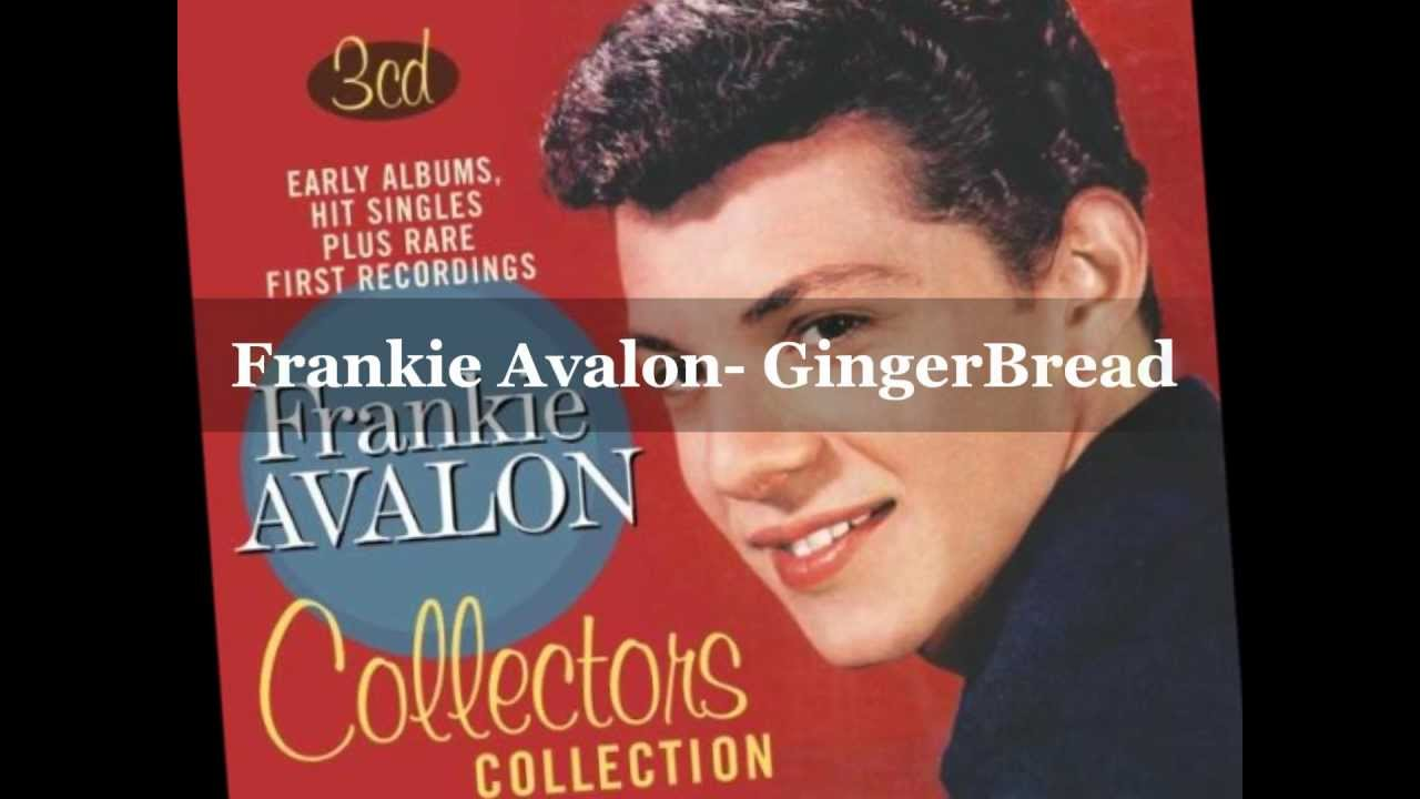 Frankie Avalon Pics with frankie avalon- gingerbread / lyrics - youtube