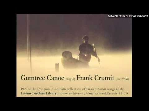 Gumtree Canoe - Sung by Frank Crumit   (ca: 1928, 78RPM, digitally reprocessed)