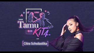 Citra Scholastika - Everybody Knew | TAMU KITA