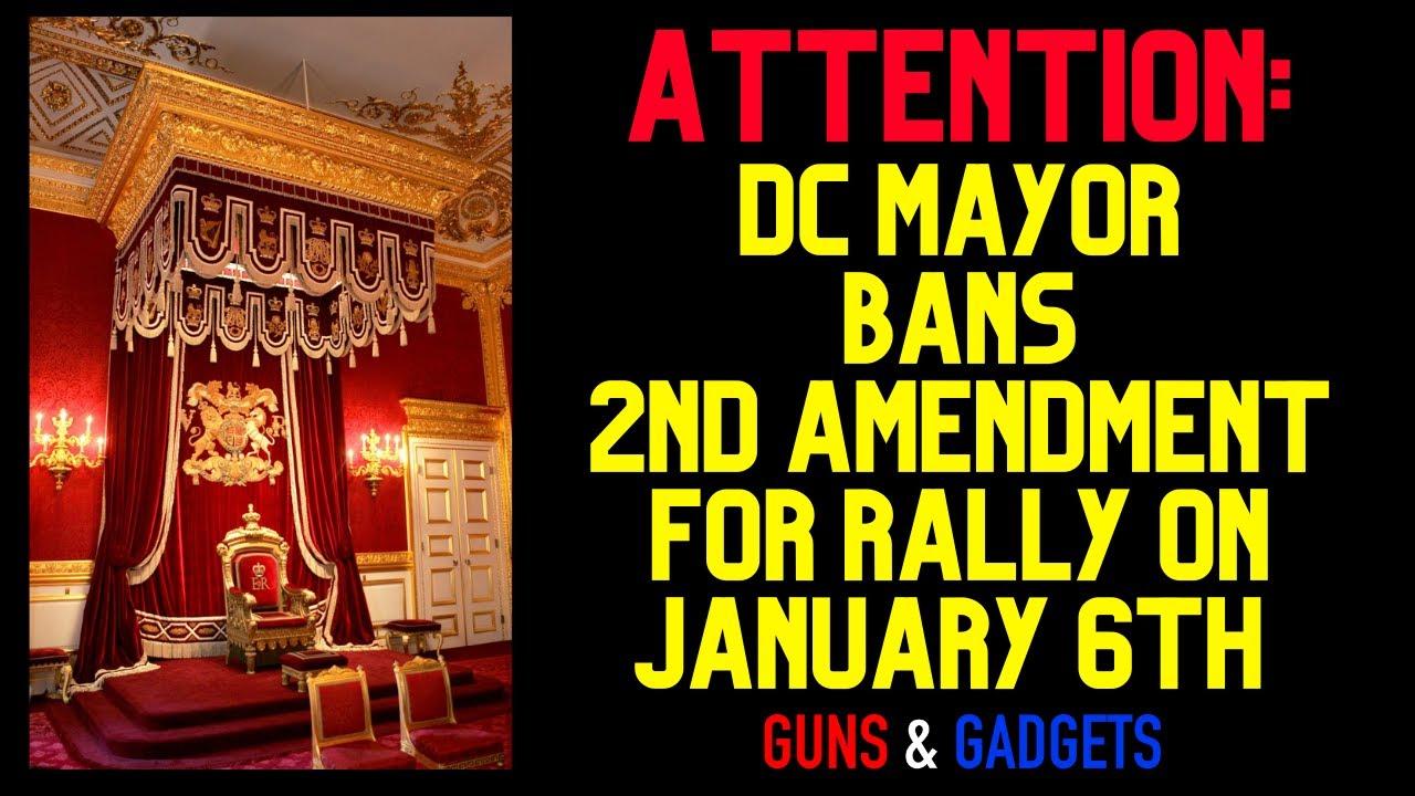 Washington DC Mayor BANS 2nd Amendment For January 6th Rally
