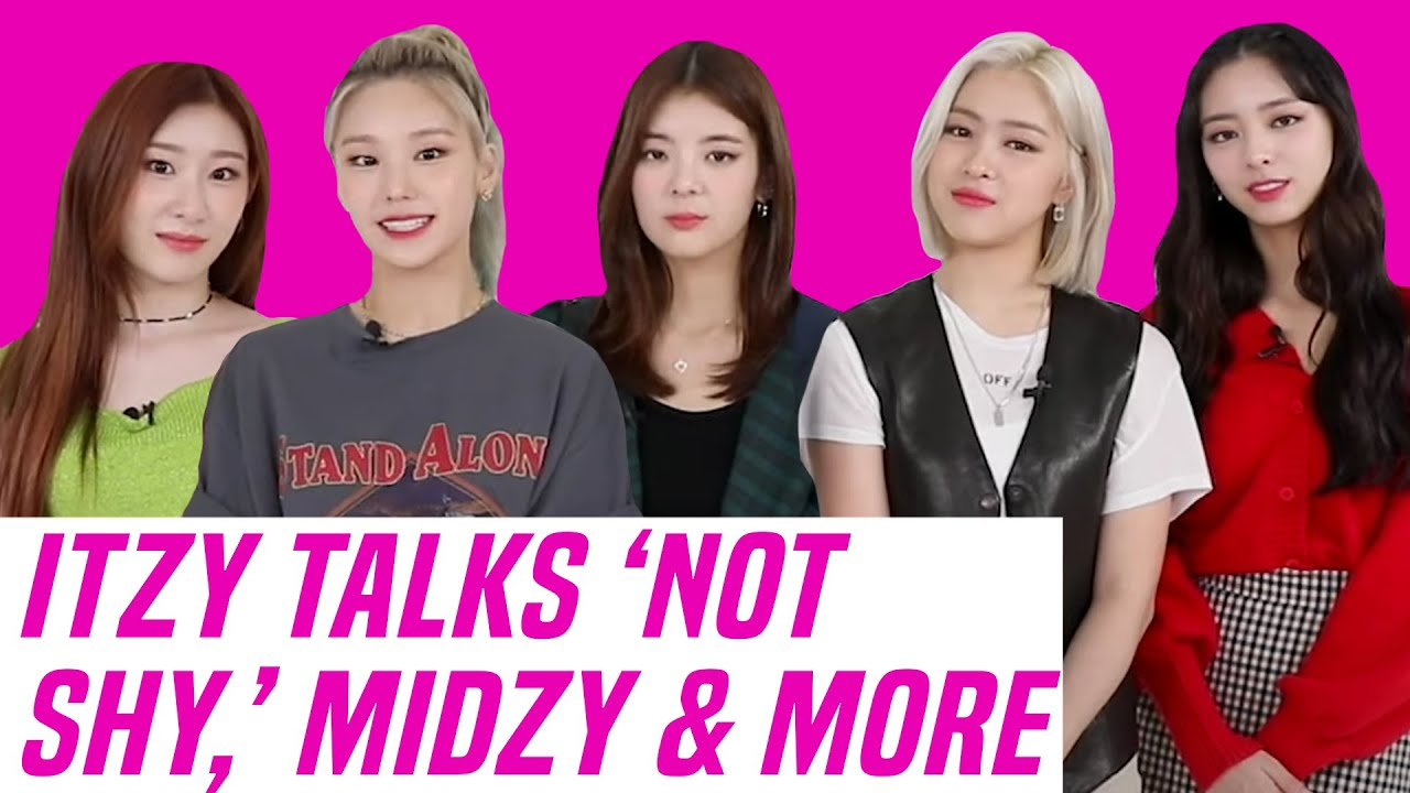 Itzy Talks Midzy Influence on 'Not Shy,' Dream Kpop Collab & More