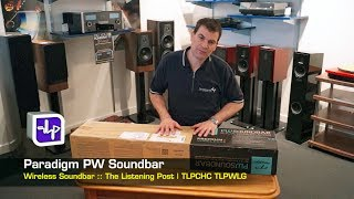 Paradigm PW Wireless Soundbar unboxing, first look, hands on   The Listening Post   TLPCHC TLPWLG
