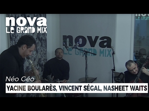 Yacine Boularès, Vincent Ségal, Nasheet Waits   Live Salon de Musique de Néo Géo
