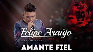 Felipe Araújo - Amante Fiel | DVD 1dois3