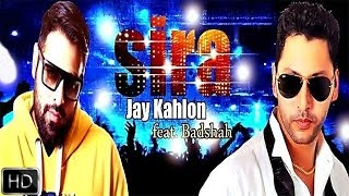 Sira (feat. Badshah) (Jay Kahlon) Mp3 Song Download
