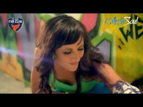 Viva Forca Goa (Ole Ola) OFFICIAL VIDEO - The FC Goa Song by Kollectiv Soul