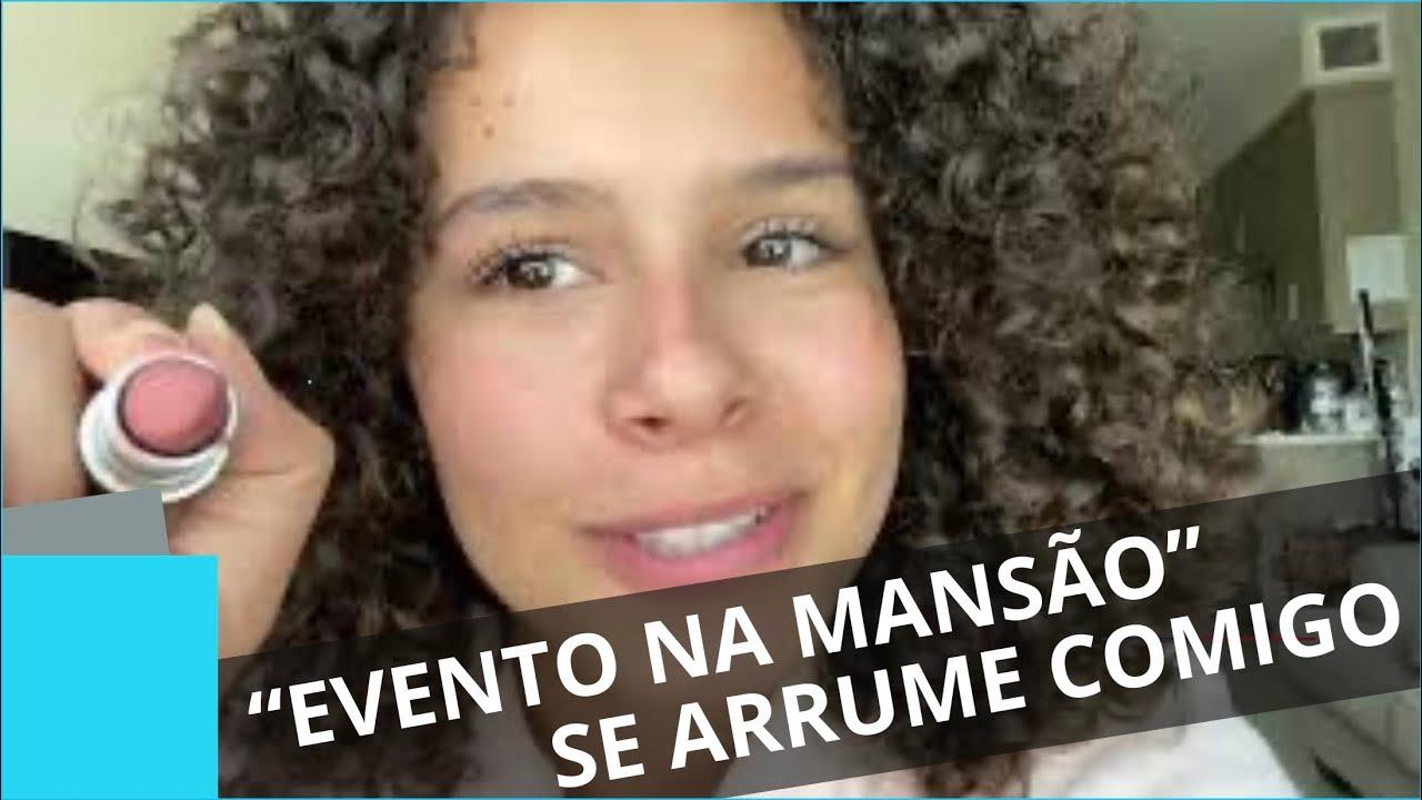 SE ARRUME COMIGO PARA UM EVENTO NA MANSÃO - GABRIELLA SARAIVAH