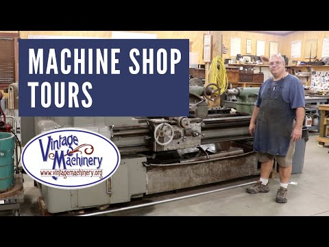 Machine Shop Tours: Vintage Machinery