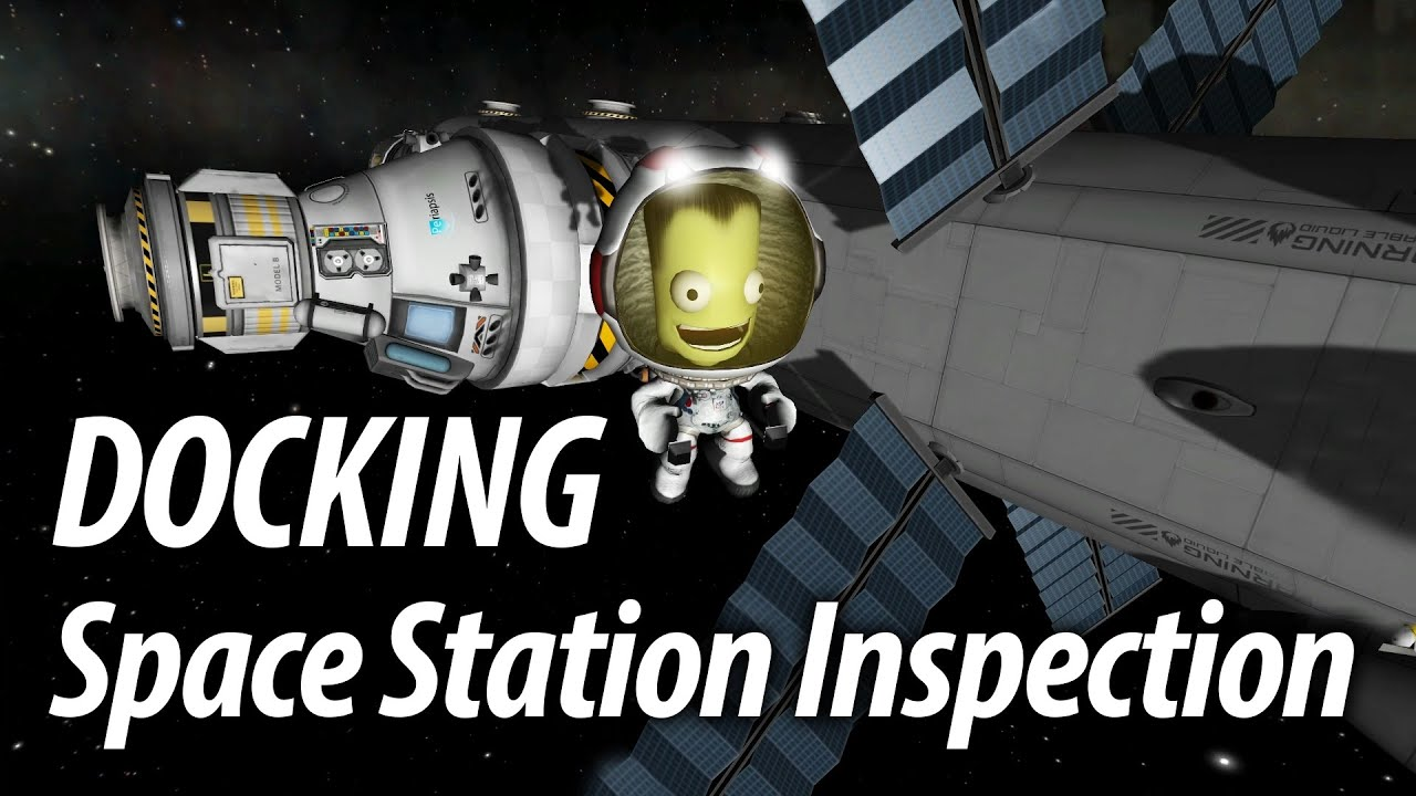Docking and Space Station Inspection (Tutorial: 21) Kerbal ...