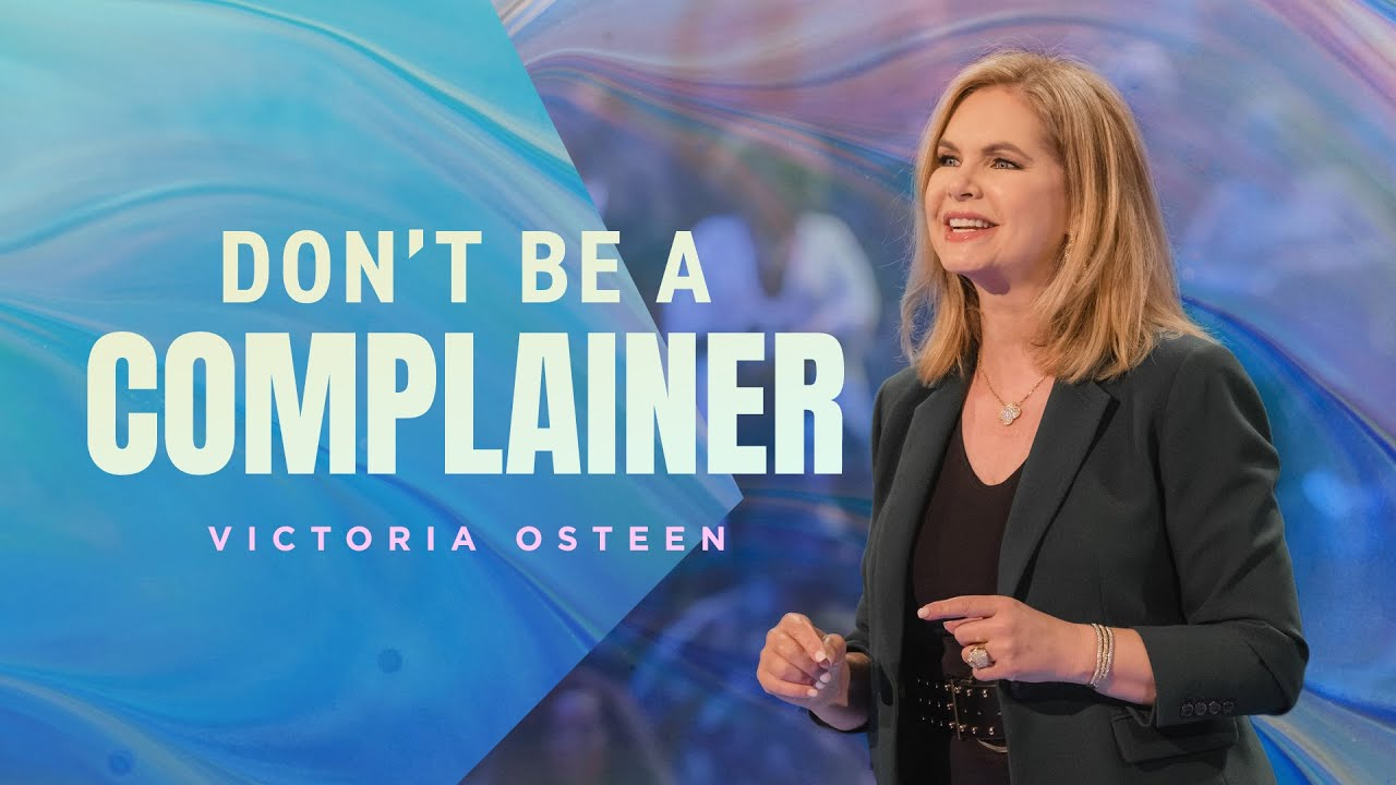 Don't Be a Complainer | Victoria Osteen