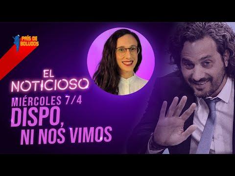 DISPO, NI NOS VIMOS   PDB EL NOTICIOSO   Miércoles 07 de Abril de 2021