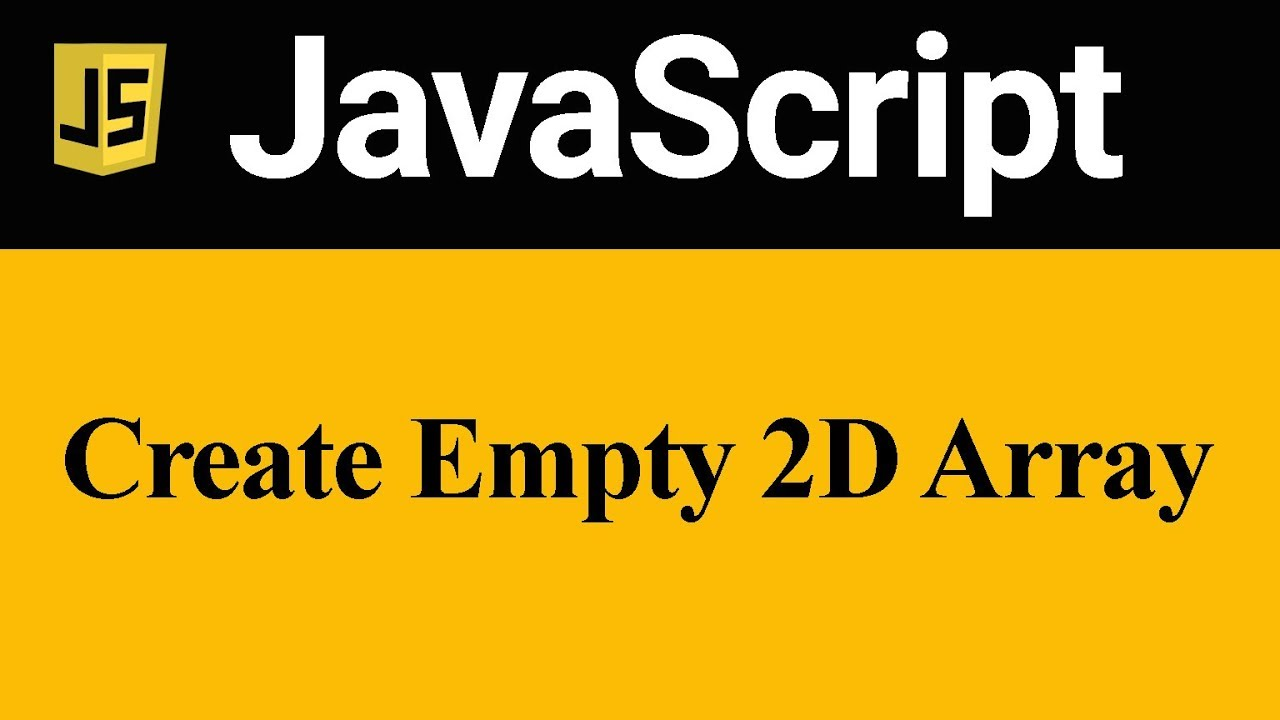 How to Create Empty 2D Array in JavaScript (Hindi)