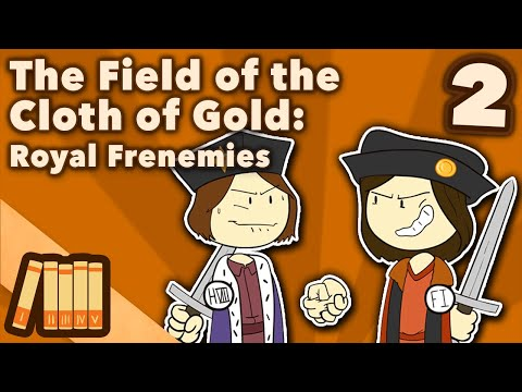 The Field of the Cloth of Gold - Royal Frenemies - Extra History - #2