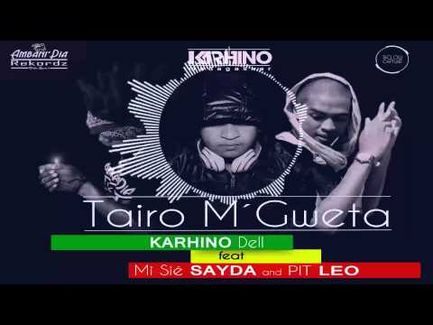 DJ KARHINO Madagaskar Feat Pit Leo and Misié SAYDA - Tairo MiGweta(official Audio)