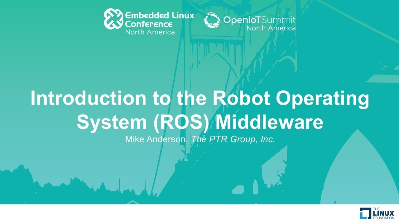 Introduction to the Robot Operating System (ROS) Middleware - Mike  Anderson, The PTR Group, Inc