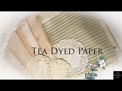 How to Tea Dye Paper for Junk Journals