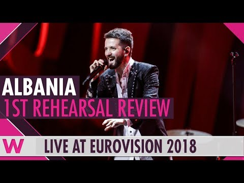 "Albania First Rehearsal: Eugent Bushpepa ""Mall""  @ Eurovision 2018 (Review) 