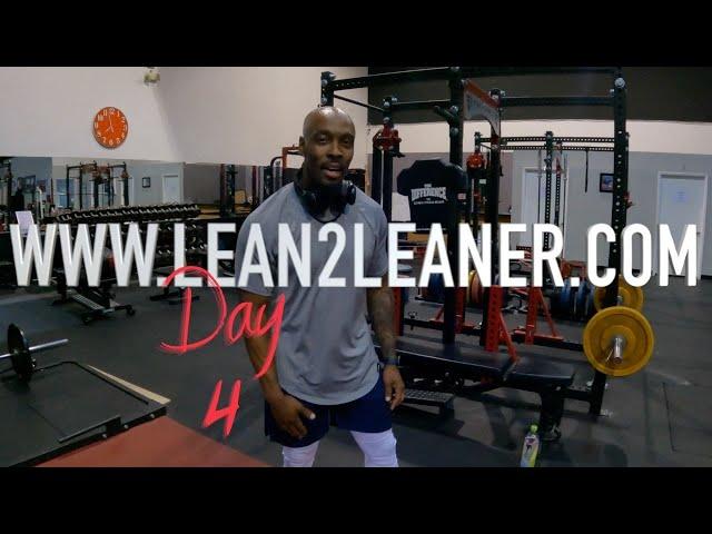 LEAN 2 LEANER: Day 4