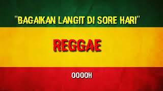 Bagaikan Langit Di Sore Hari || Versi Reggae