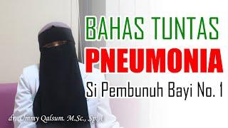 Pembahasan mengenai penyakit Pneumonia, sebuah penyakit yang merupakan salah satu penyakit yang teri.