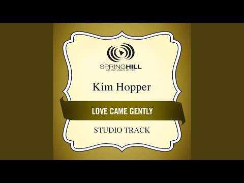 Love Came Gently (Medium Key Performance Track With Background Vocals)