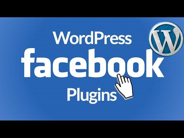 WordPress Facebook Plugin 2017