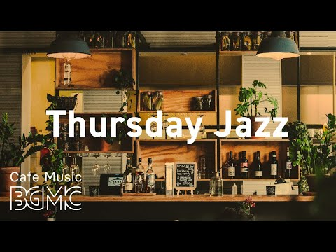 Thursday Jazz: Good and Happy Mood Music for a Fine Morning Start - Music for Work, Wake Up, Stretch