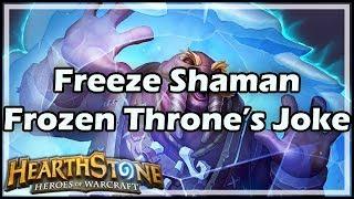 [Hearthstone] Freeze Shaman, Frozen Throne's Joke