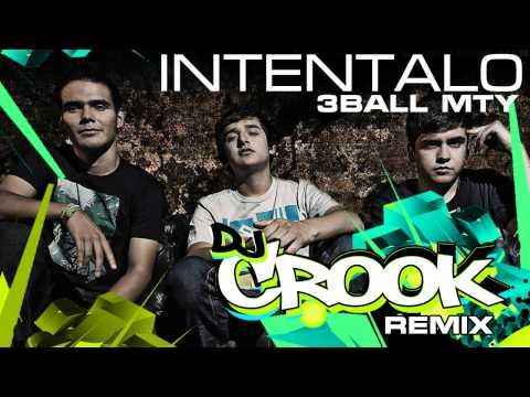 3Ball MTY- Intentalo (Crook Remix)