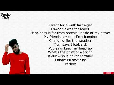 Khalid - Perfect (Lyrics)