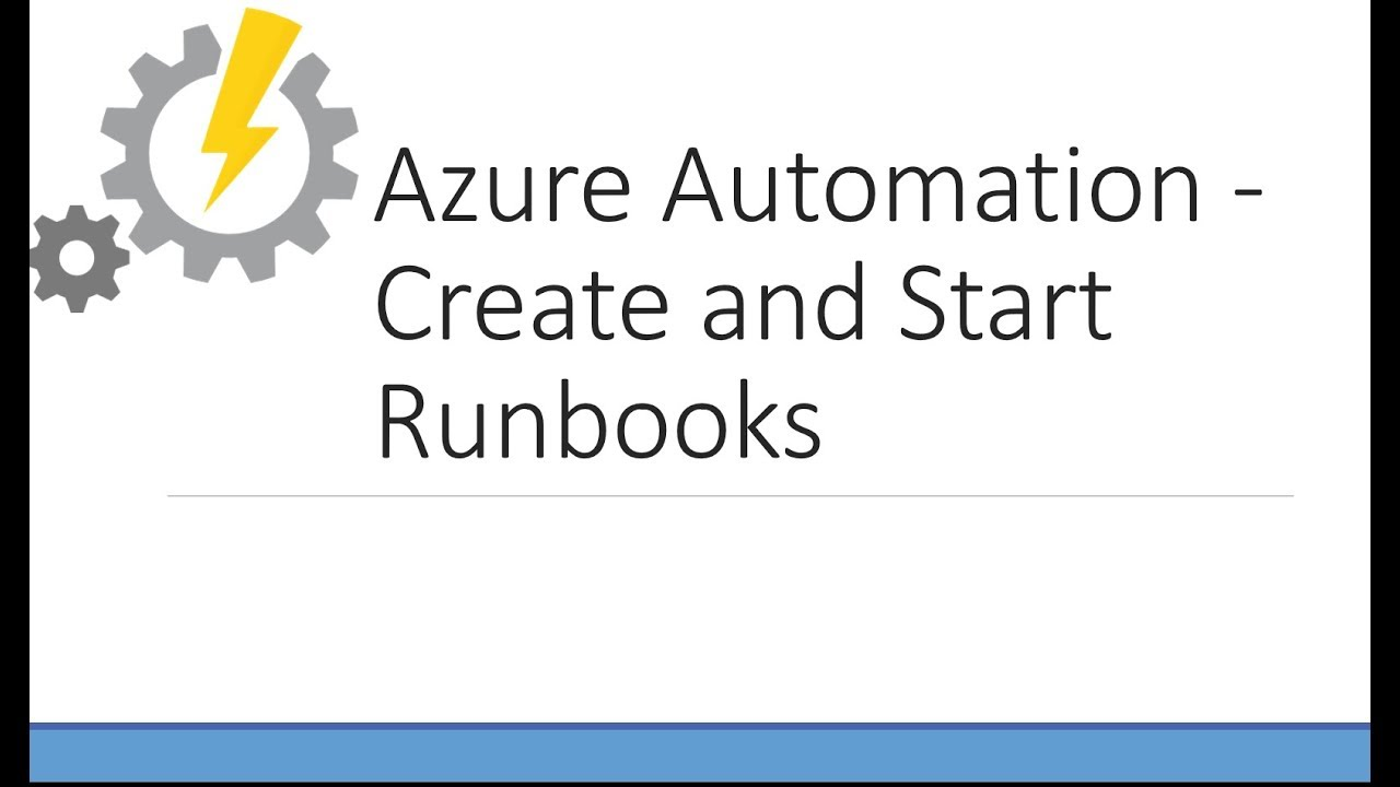 Create and Run PowerShell Runbooks in Azure Automation