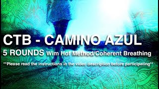 CTB - Camino Azul - 5 rounds Wim Hof Method \ Coherent Breathing with music