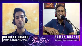 The JAM PAD with RAMAN BHANOT Featuring UNMUKT CHAND