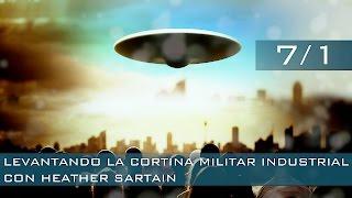 HEATHER SARTAIN - LEVANTANDO LA CORTINA MILITAR INDUSTRIAL - Corey Goode