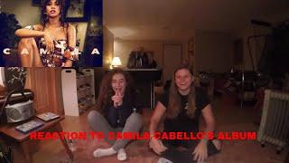 REACTION TO CAMILA CABELLO'S ALBUM