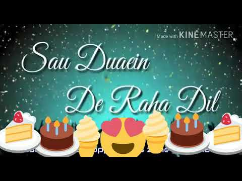 Happy birthday song  ......saal bhar m sab SE pyara.......for WhatsApp ststus