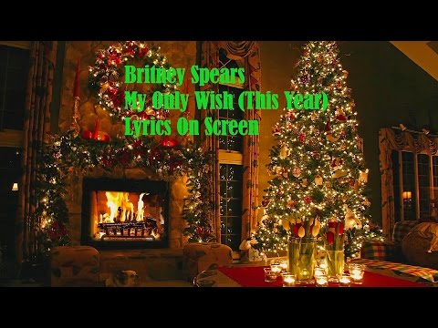 Britney Spears - My Only Wish (This Year) - Lyrics On Screen