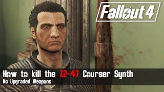 Fallout 4 - How to Easily Kill the Z2-47 Synth Courser [with minimal upgrades]