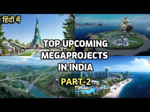 #Part2- Top Upcoming MegaProjects in India || Construction &